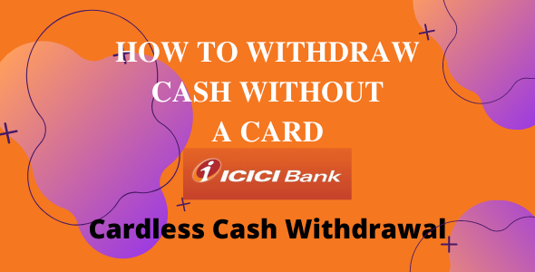 How to do cardless cash withdrawal?