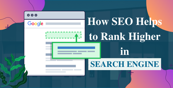 How SEO helps to rank higher in search engines?