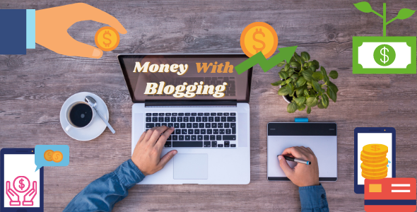 What is blogging and how to make money from it?